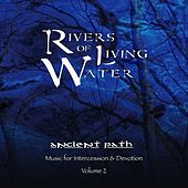 Rivers of Living Water by Ancient Path