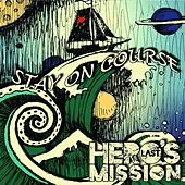 Stay On Course by Hero's Last Mission