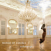 Submerge by Merge of Equals