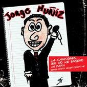 Las Canciones Que Mi Papa No Me Enseño by Jorge Muñiz