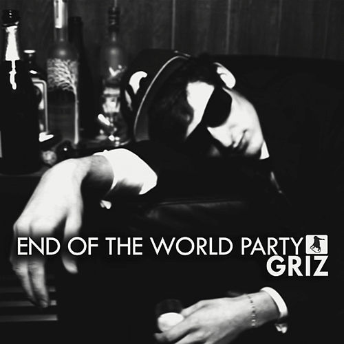 End of The World Party by Griz