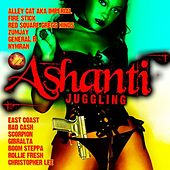 Ashanti Juggling by Various Artists