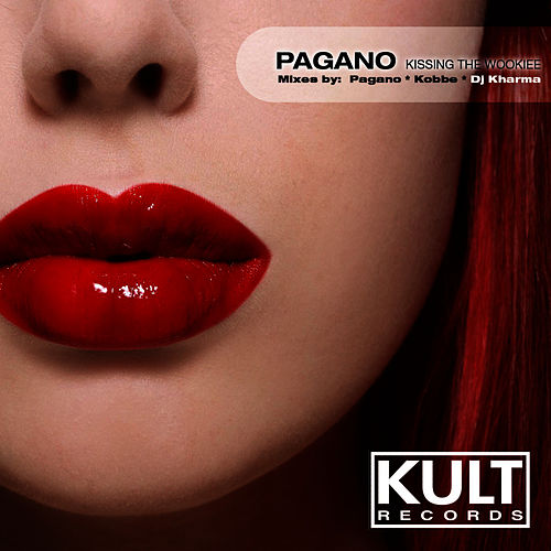 KULT Records Presents; Kissing The Whookiee by Pagano