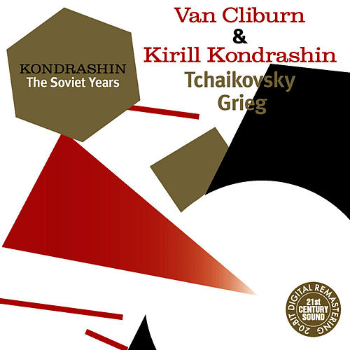 Kondrashin: The Soviet Years. Van Cliburn & Kirill Kondrashin - Tchaikovsky, Grieg by Van Cliburn