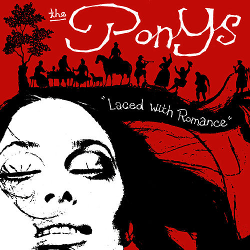 Laced With Romance by The Ponys