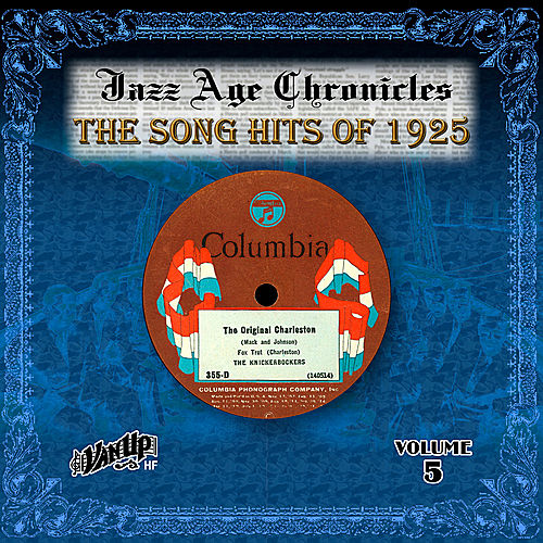 Jazz Age Chronicles Vol. 5: The Song Hits Of 1925 by Various Artists