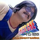 A La Pipis Y Gañas by Chico Che