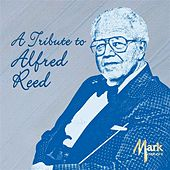 A Tribute to Alfred Reed by Alfred Reed
