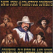 Cowboys, Old Fiddles and Wine by David John and the Comstock Cowboys