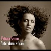 Naturalmente Brasil by Fabiana Passoni