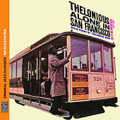 Thelonious Alone in San Francisco [Original Jazz Classics Remasters] by Thelonious Monk