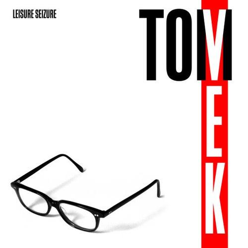 Leisure Seizure by Tom Vek