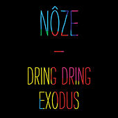 Dring Dring / Exodus by Noze