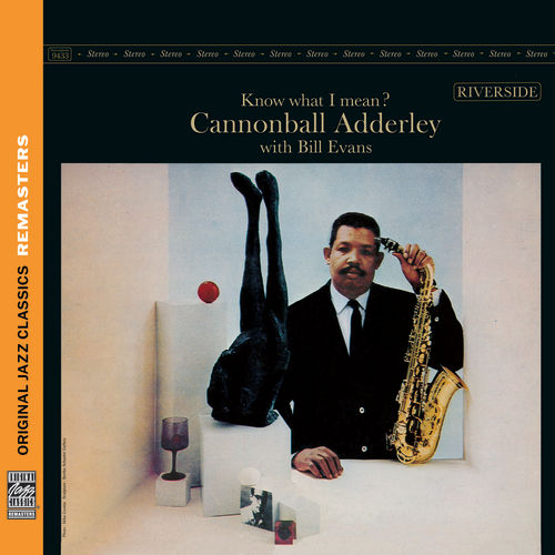 Know What I Mean? [Original Jazz Classics Remasters] by Cannonball Adderley