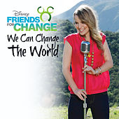 We Can Change The World (Featuring Bridgit Mendler) by Disney's Friends For Change