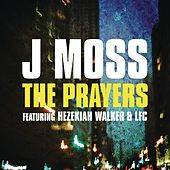 The Prayers by J Moss
