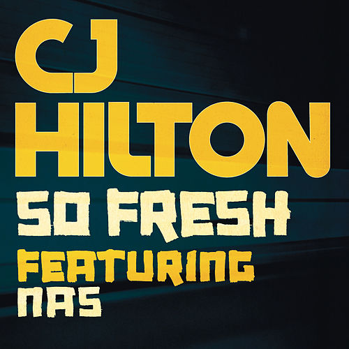 So Fresh by CJ Hilton
