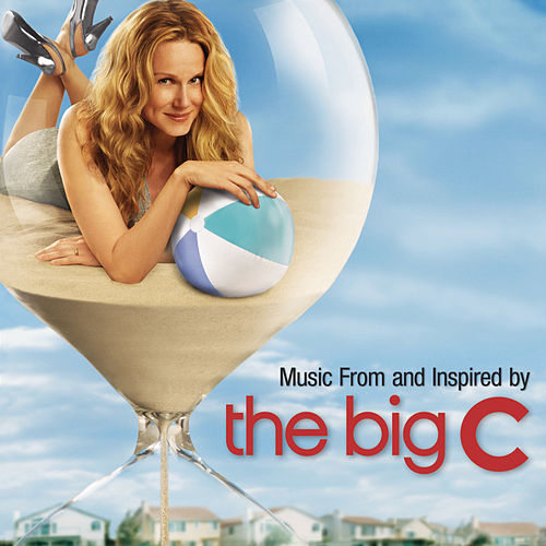 Music From and Inspired By The Big C by Various Artists