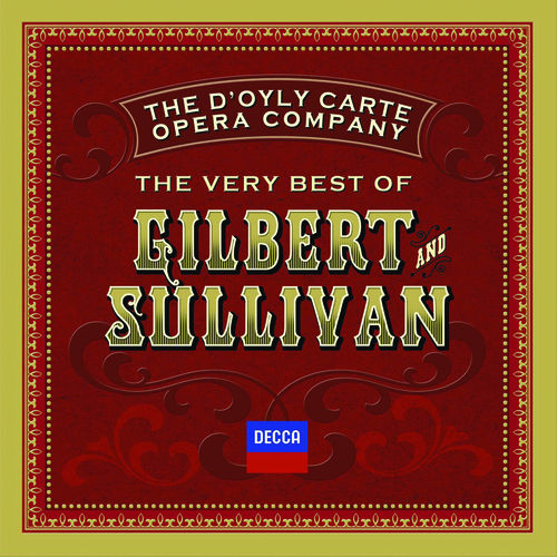 The Very Best Of Gilbert & Sullivan by Various Artists