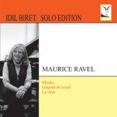 Ravel: Miroirs - Gaspard de la nuit - La valse by Idil Biret