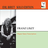 Liszt: Wagner Opera Transcriptions by Idil Biret
