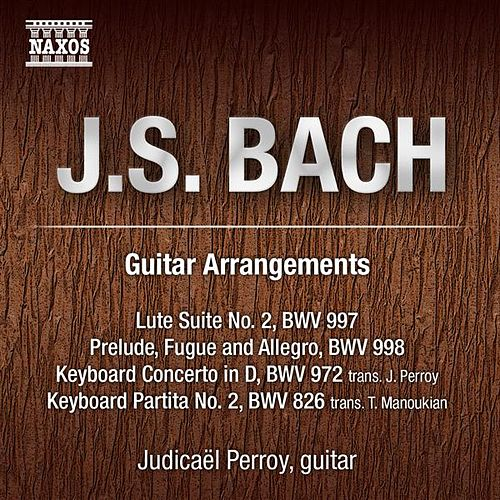 Bach: Guitar Arrangements by Judicael Perroy