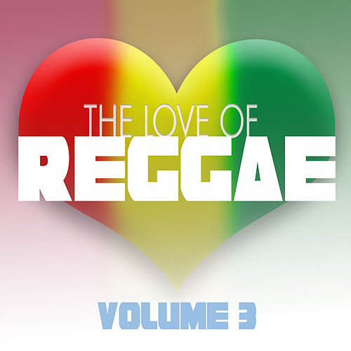 The Love Of Reggae Vol 3 von Various Artists