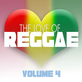 The Love Of Reggae Vol 4 by Various Artists