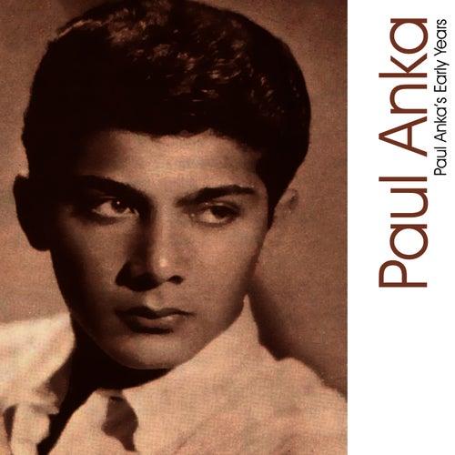 Paul Anka's Early Years by Paul Anka