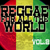 Reggae For All The World Vol 2 by Various Artists