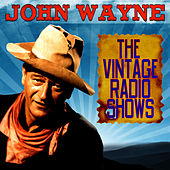 The Vintage Radio Shows by John Wayne