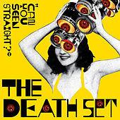 Can You Seen Straight? by The Death Set