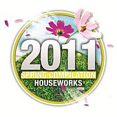 House Works Compilation Spring 2011 by Various Artists