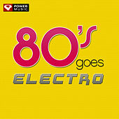 80s Goes Electro (60 Minute Non-Stop Workout Mix [135 BPM]) by Power Music