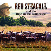Dreamin' Of... When The Grass Was Still Deep by Red Steagall