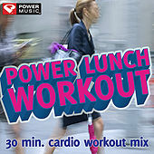 Power Lunch Workout [30 Minute Non-Stop Workout Mix (145-150 BPM)] by Various Artists