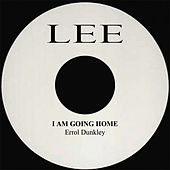 I Am Going Home by Errol Dunkley