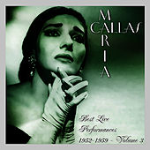 Best Live Performances 1952-1959 Volume 3 by Maria Callas