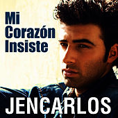 Mi Corazon Insiste - Single by Jencarlos