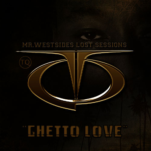 Ghetto Love by TQ