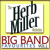 Big Band Favourites, Vol. 1 by Herb Miller Orchestra