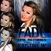 Fade: The Epic Remixes (Part 2) by Kristine W.