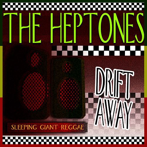 Drift Away by The Heptones
