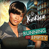 Running on Empty by Ketsia