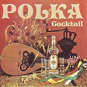 Polka Cocktail by Das Orchester Claudius Alzner
