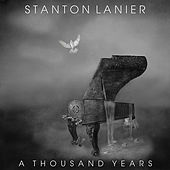 A Thousand Years by Stanton Lanier