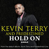 Hold On by Kevin Terry and Predestined