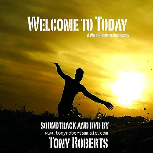 Welcome to Today by Tony Roberts