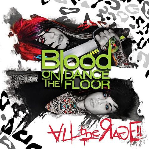 All The Rage! by Blood On The Dance Floor