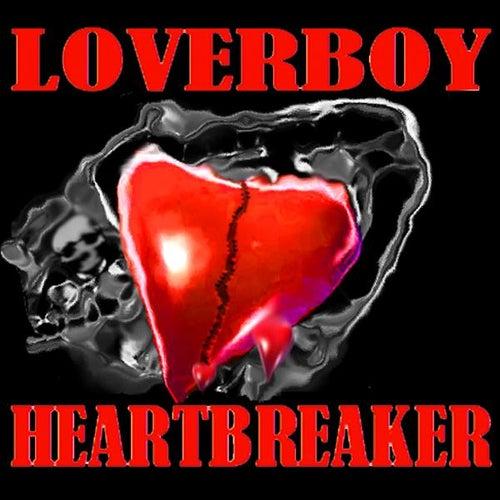 Heartbreaker - Single by Loverboy